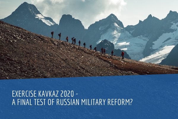 Exercise Kavkaz 2020 - a final test of Russian military reform?