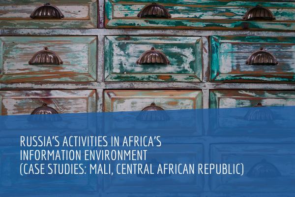 Russia's Activities in Africa's Information Environment (Case Studies: Mali, Central African republic)