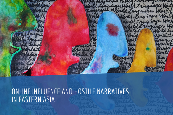 Online Influence and Hostile Narratives in Eastern Asia