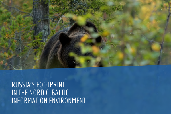 Russia's Footprint in the Nordic-Baltic Information Environment. Executive Summary.